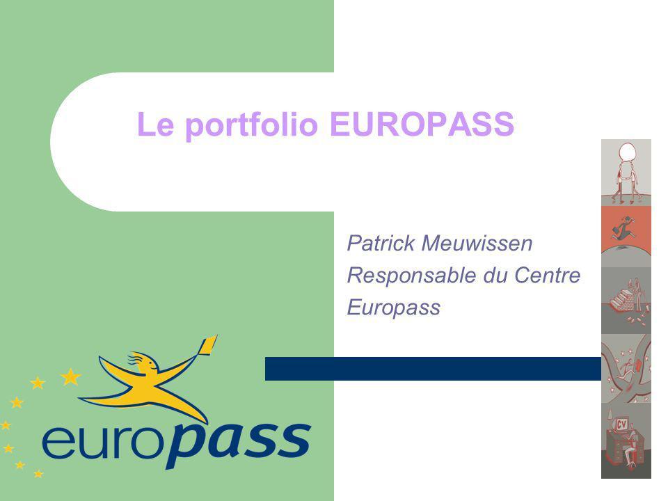 Le portfolio EUROPASS Patrick Meuwissen Responsable du Centre Europass