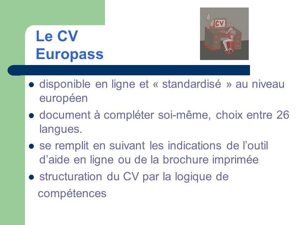 disponible en ligne et « standardisé » au niveau européen document à compléter soi-même, choix entre 26 langues.
