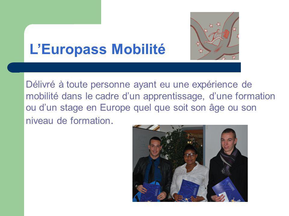 Délivré à toute personne ayant eu une expérience de mobilité dans le cadre dun apprentissage, dune formation ou dun stage en Europe quel que soit son
