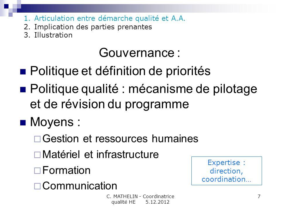 Gouvernance : Politique et définition de priorités Politique qualité : mécanisme de pilotage et de révision du programme Moyens : Gestion et ressource
