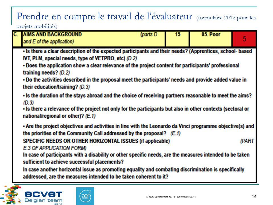 Séance d information - 14 novembre 2012 16 Prendre en compte le travail de lévaluateur (formulaire 2012 pour les projets mobilités)