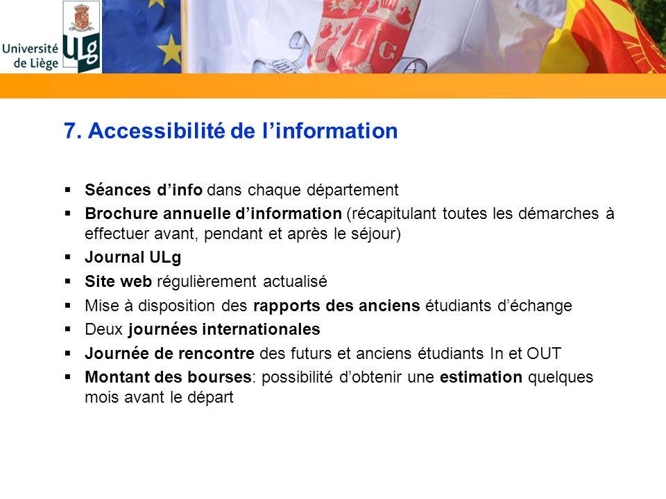 7. Accessibilité de linformation Séances dinfo dans chaque département Brochure annuelle dinformation (récapitulant toutes les démarches à effectuer a