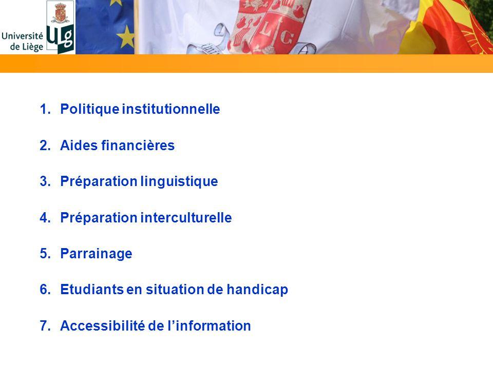 1.Politique institutionnelle 2.Aides financières 3.Préparation linguistique 4.Préparation interculturelle 5.Parrainage 6.Etudiants en situation de handicap 7.Accessibilité de linformation