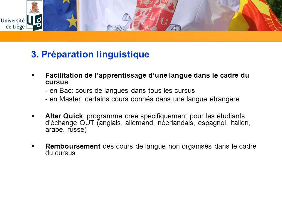 3. Préparation linguistique Facilitation de lapprentissage dune langue dans le cadre du cursus: - en Bac: cours de langues dans tous les cursus - en M