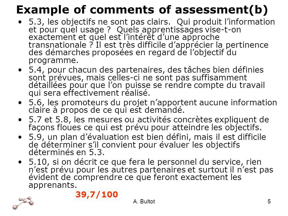 A. Bultot5 Example of comments of assessment(b) 5.3, les objectifs ne sont pas clairs. Qui produit linformation et pour quel usage ? Quels apprentissa
