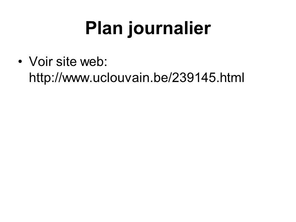 Plan journalier Voir site web: http://www.uclouvain.be/239145.html
