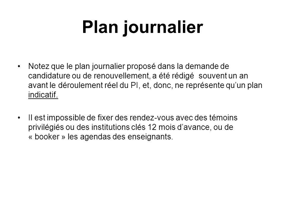 Plan journalier Notez que le plan journalier proposé dans la demande de candidature ou de renouvellement, a été rédigé souvent un an avant le déroulem
