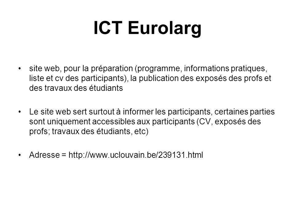 ICT Eurolarg site web, pour la préparation (programme, informations pratiques, liste et cv des participants), la publication des exposés des profs et