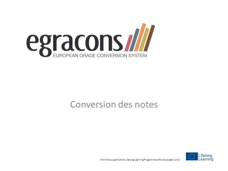 Conversion des notes With the support of the Lifelong Learning Programme of the European Union