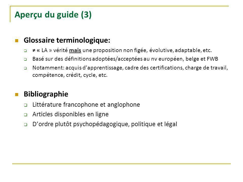 Aperçu du guide (3) Glossaire terminologique: « LA » vérité mais une proposition non figée, évolutive, adaptable, etc.