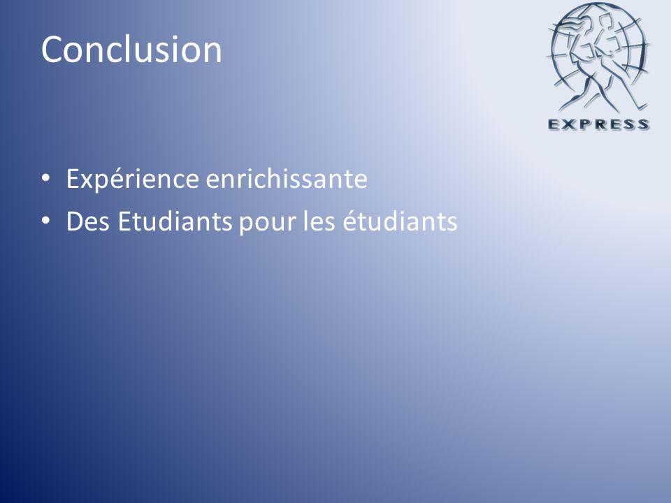Conclusion Expérience enrichissante Des Etudiants pour les étudiants