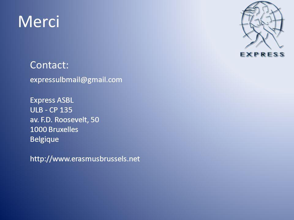 Merci Contact: expressulbmail@gmail.com Express ASBL ULB - CP 135 av. F.D. Roosevelt, 50 1000 Bruxelles Belgique http://www.erasmusbrussels.net
