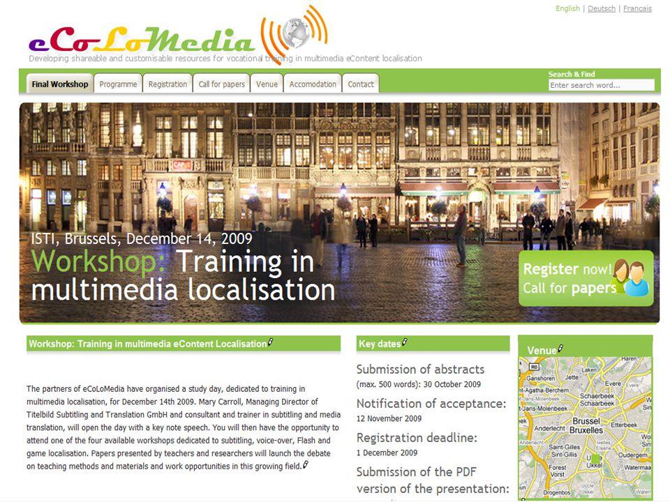 4. Valorisation Colloques –Media4All (Anvers 2009) –Translating & the Computer (Londres 2009) –Année de linnovation et de la créativité (Liège 2009) A