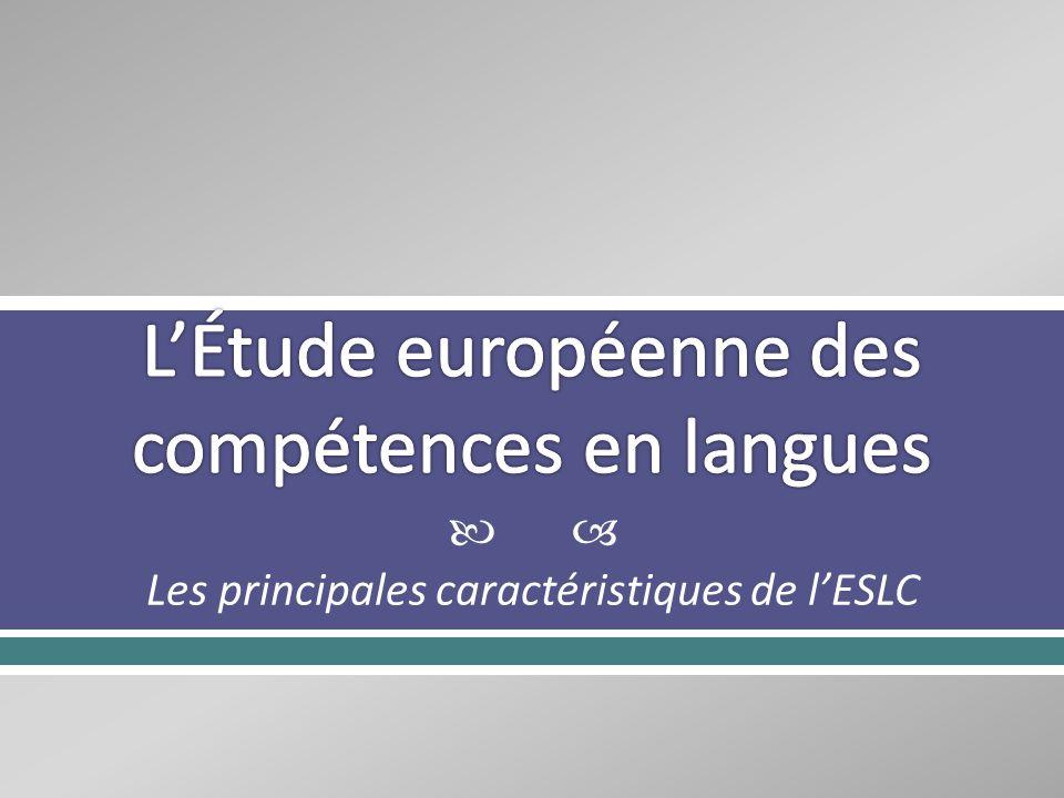 Les principales caractéristiques de lESLC