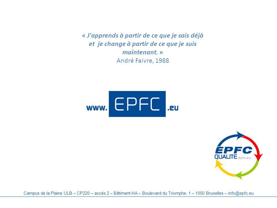 Campus de la Plaine ULB – CP220 – accès 2 – Bâtiment HA – Boulevard du Triomphe, 1 – 1050 Bruxelles – info@epfc.eu « J'apprends à partir de ce que je