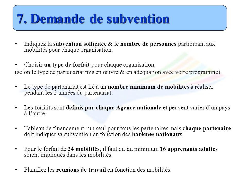Indiquez la subvention sollicitée & le nombre de personnes participant aux mobilités pour chaque organisation. Choisir un type de forfait pour chaque