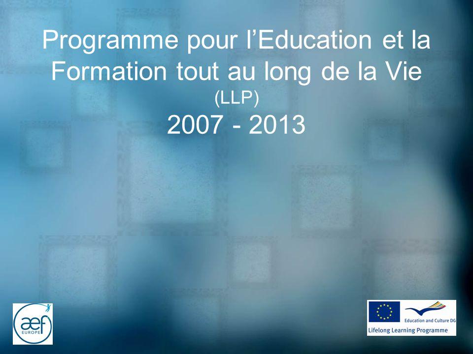 Programme pour lEducation et la Formation tout au long de la Vie (LLP) 2007 - 2013