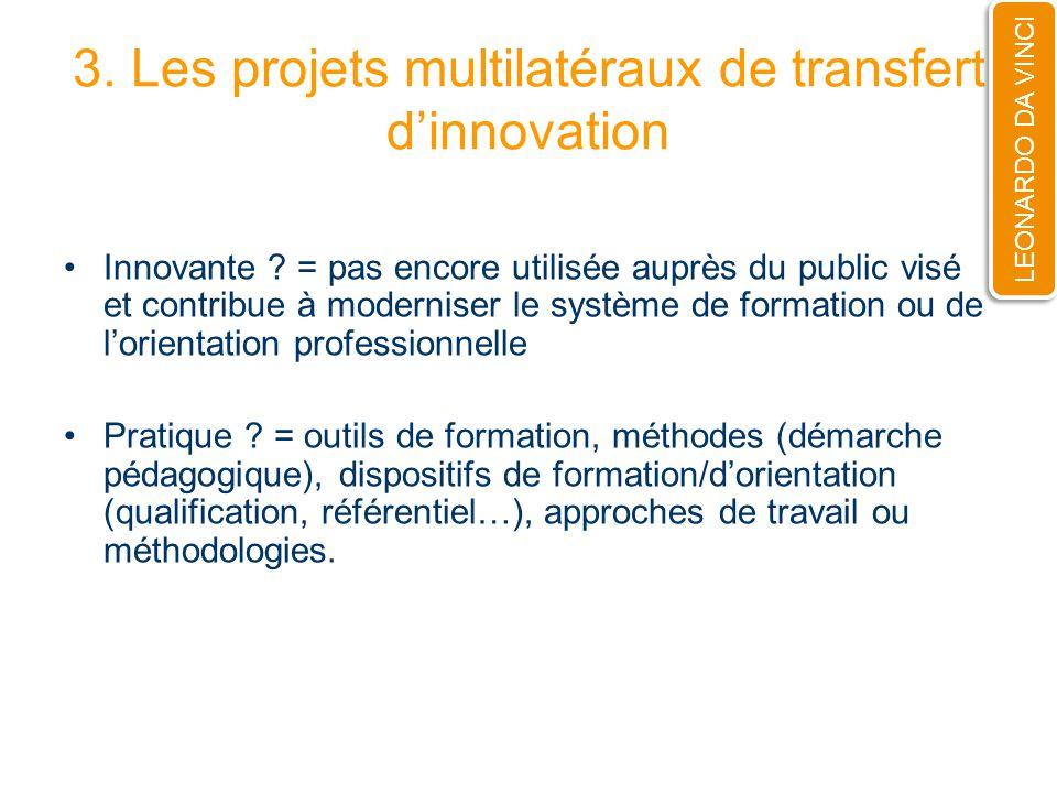 3. Les projets multilatéraux de transfert dinnovation Innovante .