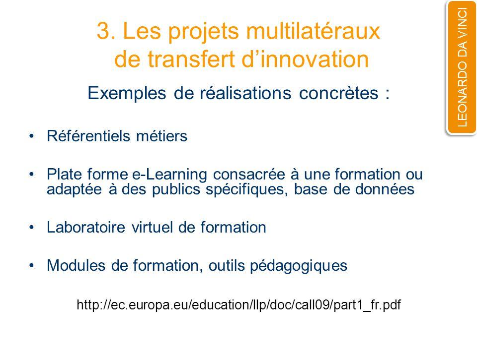 3. Les projets multilatéraux de transfert dinnovation Exemples de réalisations concrètes : Référentiels métiers Plate forme e-Learning consacrée à une