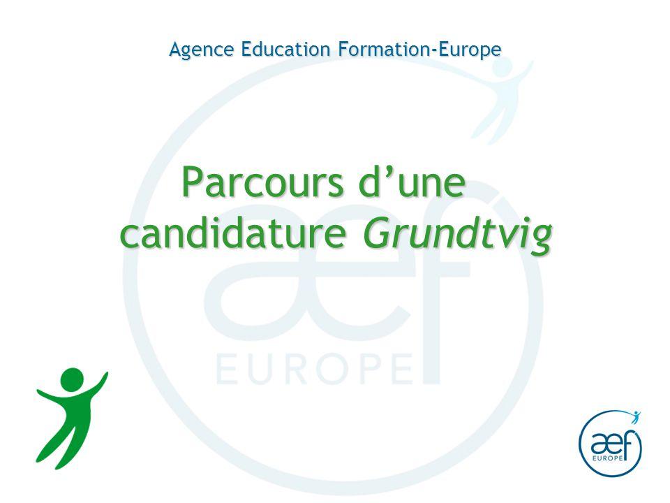 Agence Education Formation-Europe Parcours dune candidature Grundtvig
