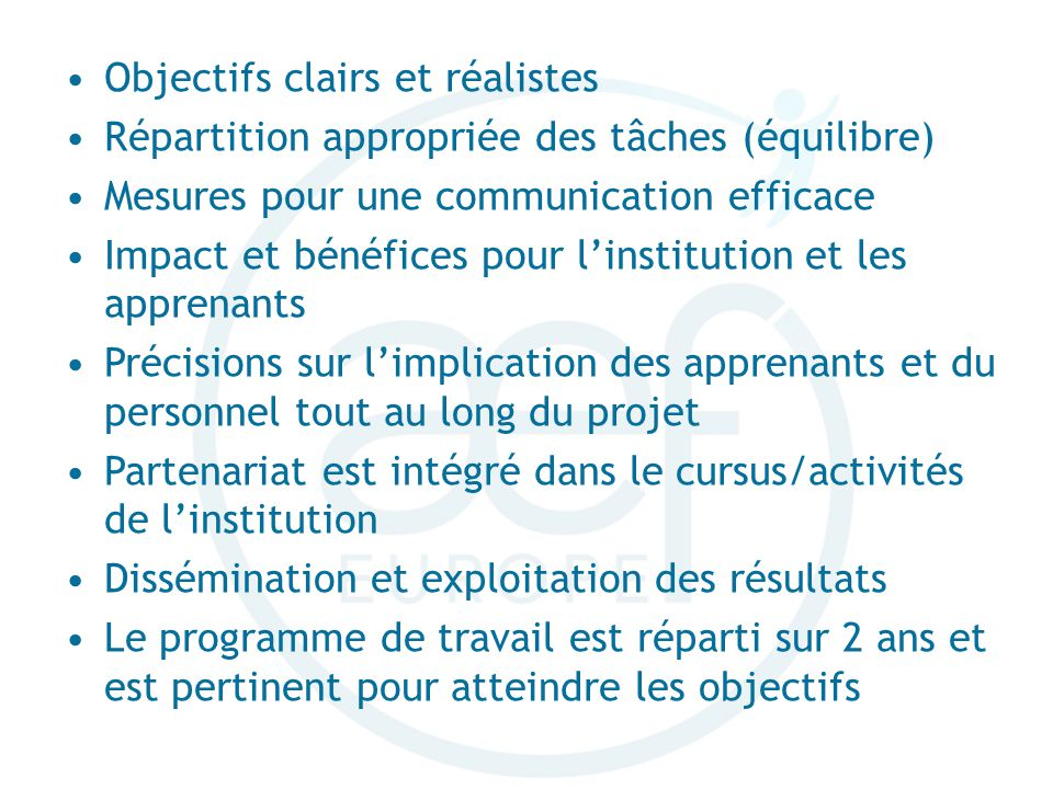 Objectifs clairs et réalistes Répartition appropriée des tâches (équilibre) Mesures pour une communication efficace Impact et bénéfices pour linstitut