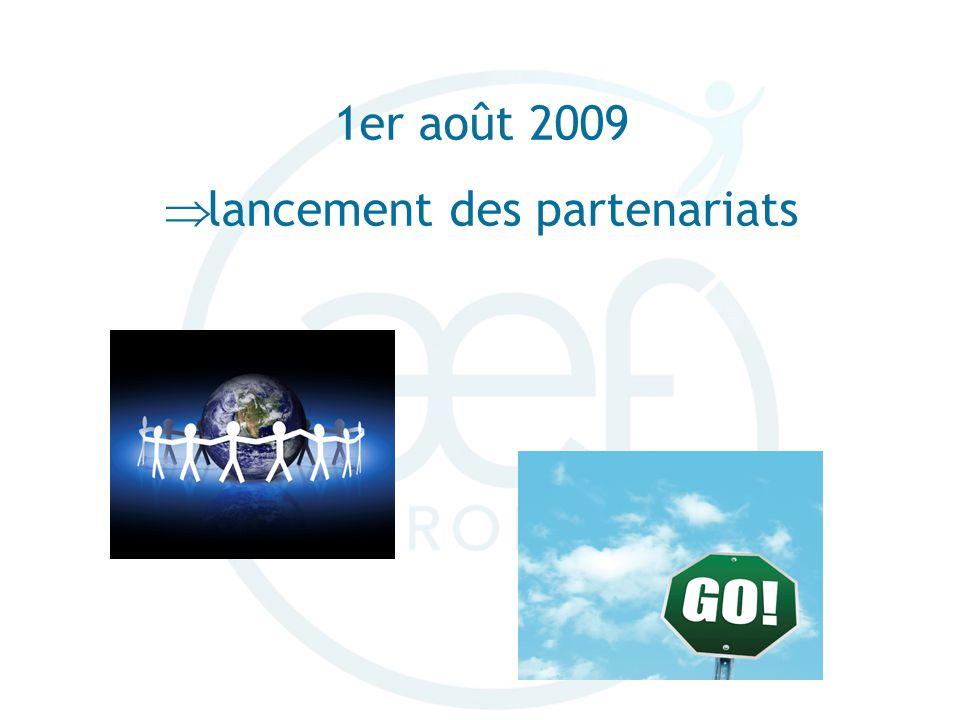 1er août 2009 lancement des partenariats