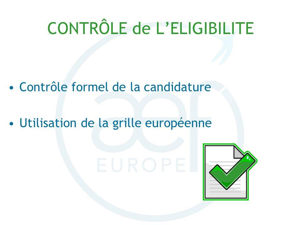 Contrôle formel de la candidature Utilisation de la grille européenne CONTRÔLE de LELIGIBILITE