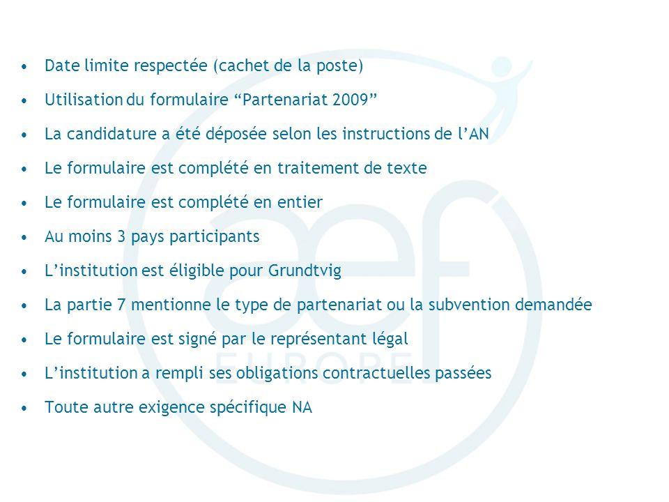 Date limite respectée (cachet de la poste) Utilisation du formulaire Partenariat 2009 La candidature a été déposée selon les instructions de lAN Le fo