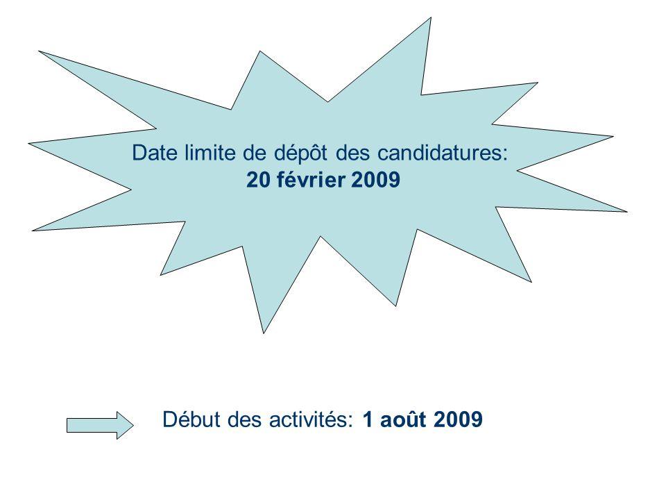 Début des activités: 1 août 2009 Date limite de dépôt des candidatures: 20 février 2009