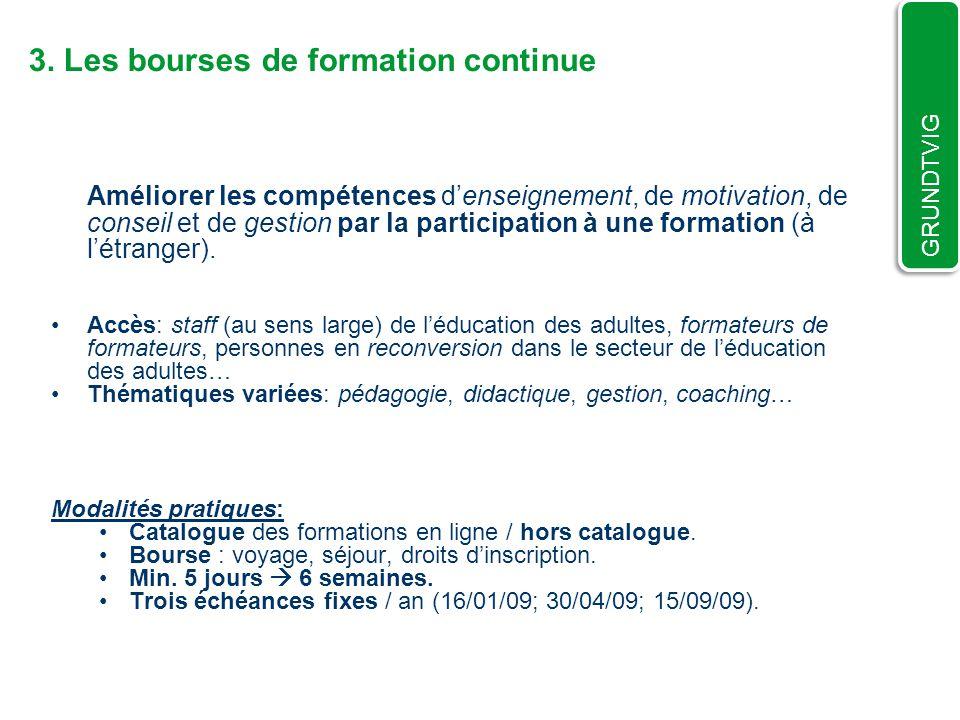 3. Les bourses de formation continue Améliorer les compétences denseignement, de motivation, de conseil et de gestion par la participation à une forma