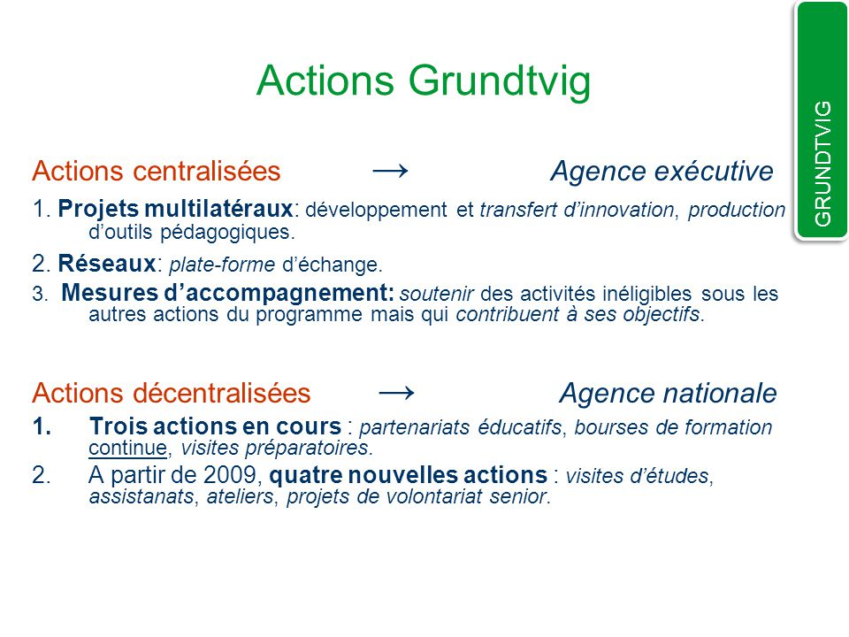 Actions Grundtvig Actions centralisées Agence exécutive 1.