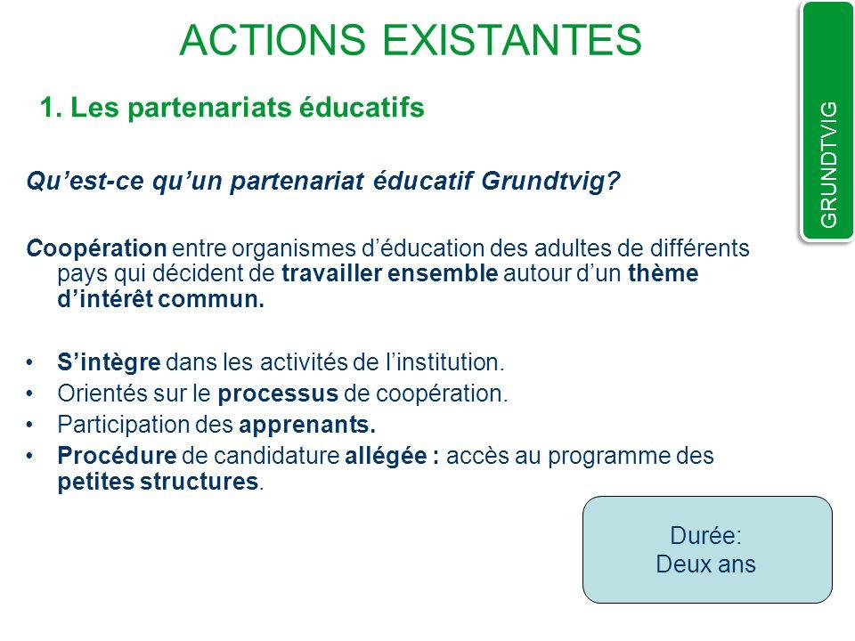 ACTIONS EXISTANTES Quest-ce quun partenariat éducatif Grundtvig.