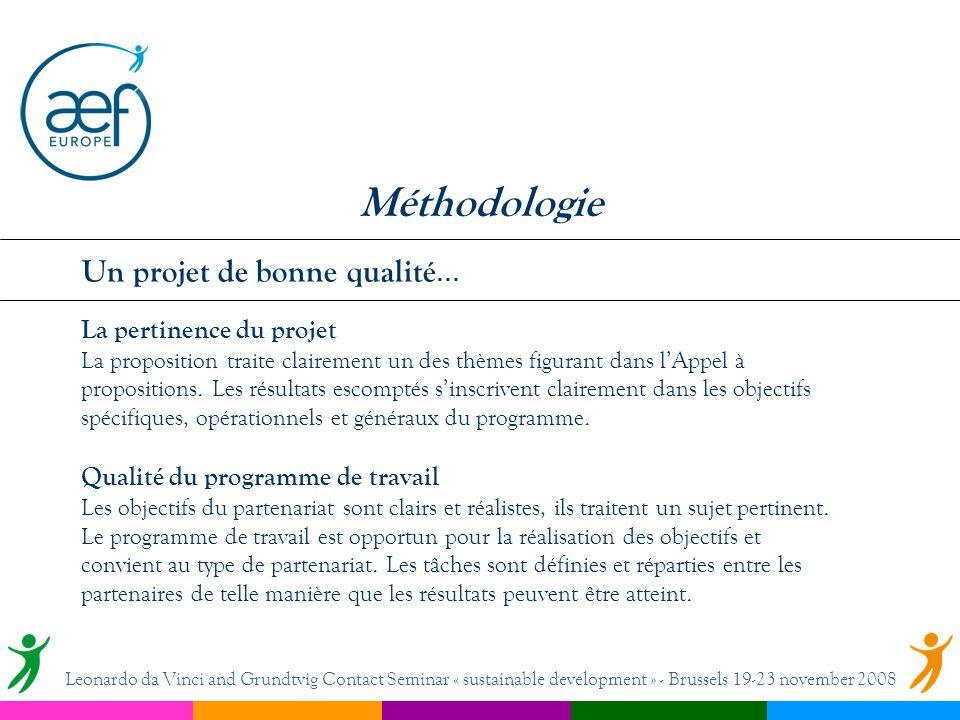 La pertinence du projet La proposition traite clairement un des thèmes figurant dans lAppel à propositions.