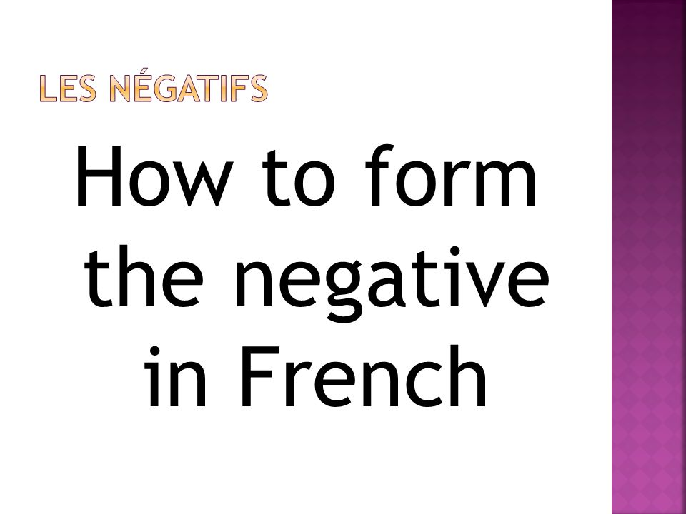 How to form the negative in French