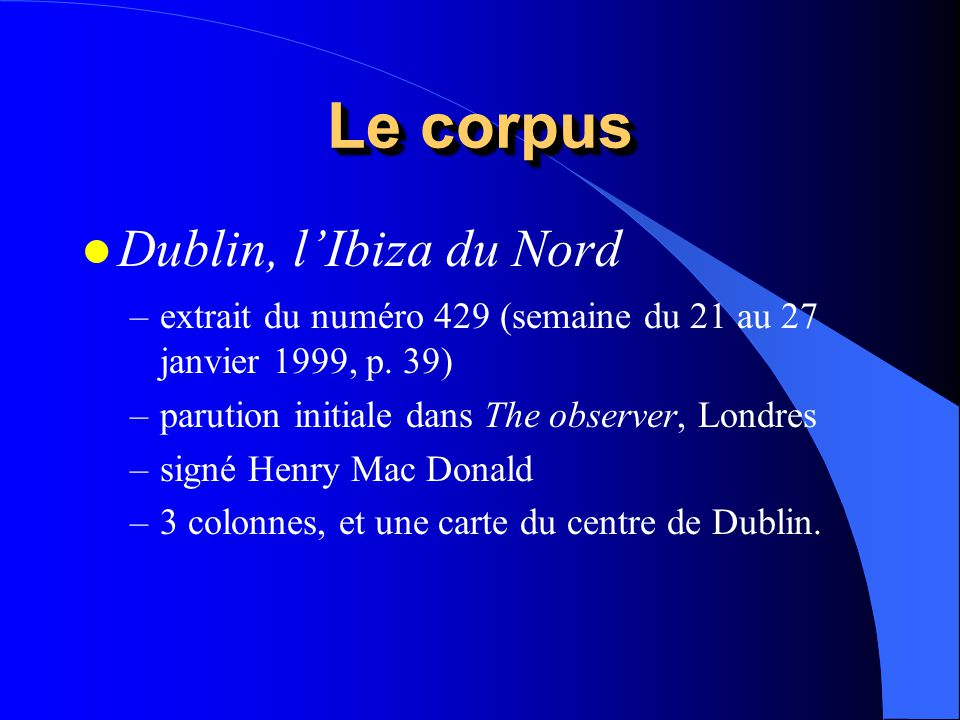 Le corpus l Dublin, lIbiza du Nord –extrait du numéro 429 (semaine du 21 au 27 janvier 1999, p. 39) –parution initiale dans The observer, Londres –sig