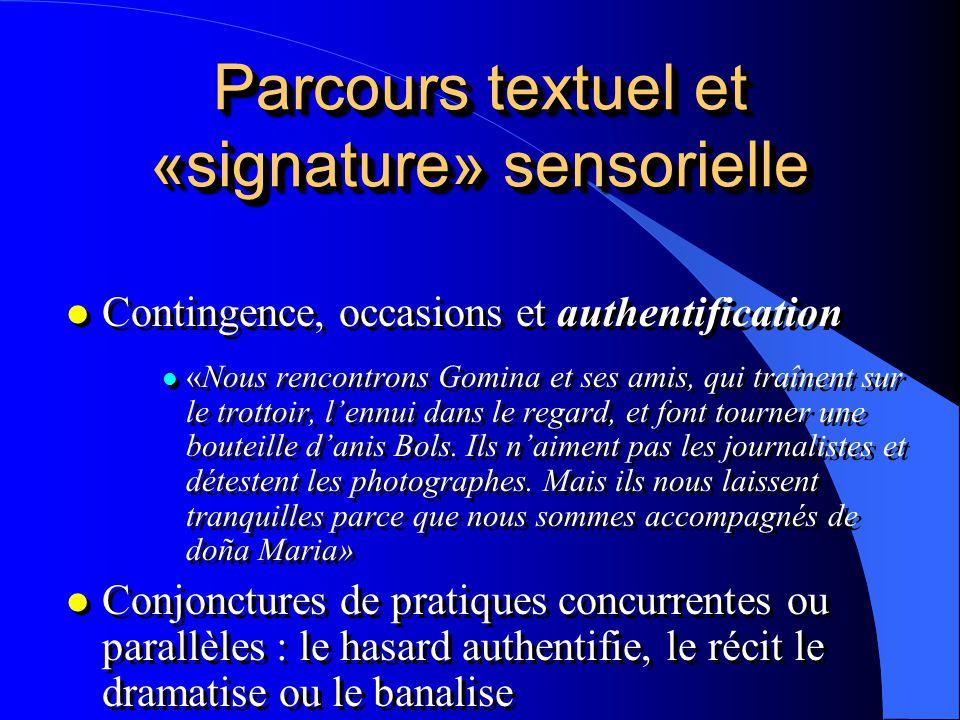 Parcours textuel et «signature» sensorielle l Contingence, occasions et authentification l «Nous rencontrons Gomina et ses amis, qui traînent sur le t