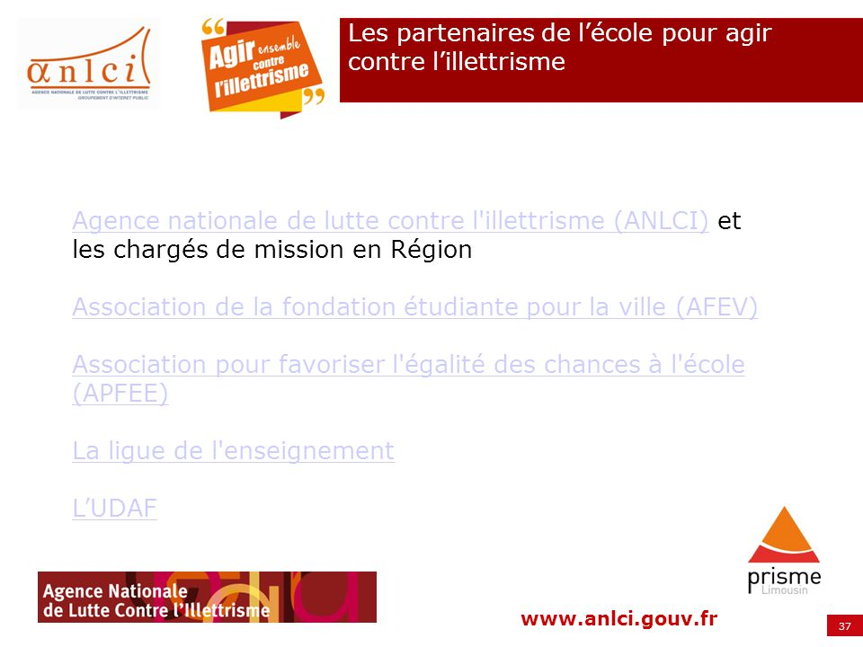 37 www.anlci.gouv.fr Agence nationale de lutte contre l'illettrisme (ANLCI)Agence nationale de lutte contre l'illettrisme (ANLCI) et les chargés de mi