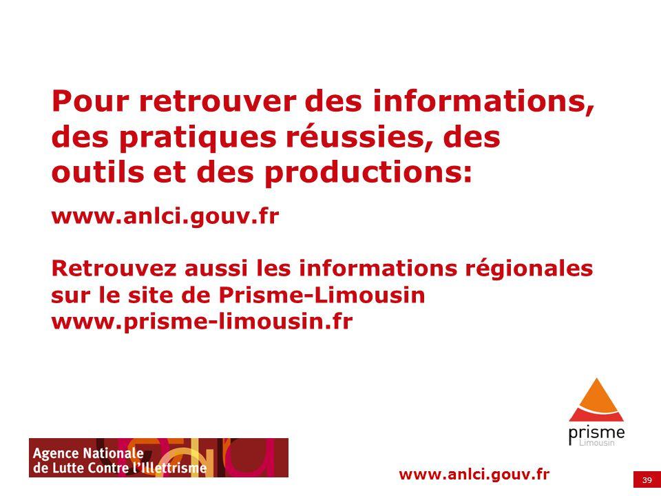39 www.anlci.gouv.fr Pour retrouver des informations, des pratiques réussies, des outils et des productions: www.anlci.gouv.fr Retrouvez aussi les inf