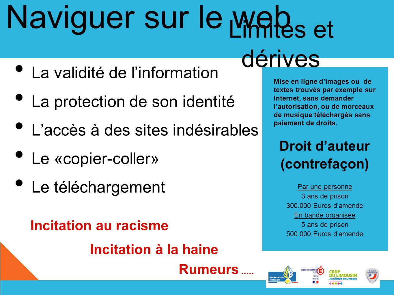 Limites et dérives La validité de linformation La protection de son identité Laccès à des sites indésirables Le «copier-coller» Le téléchargement Inci