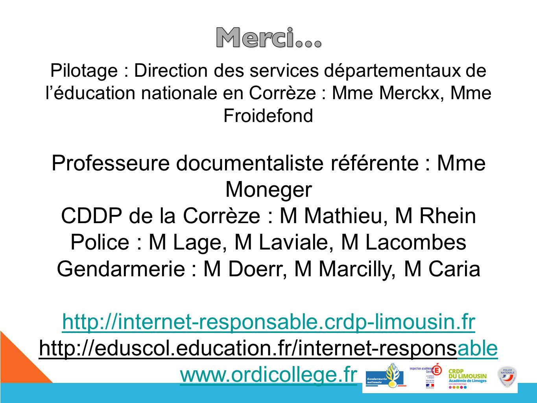 Pilotage : Direction des services départementaux de léducation nationale en Corrèze : Mme Merckx, Mme Froidefond Professeure documentaliste référente