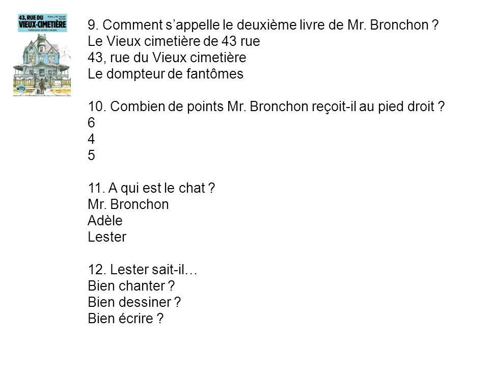 9.Comment sappelle le deuxième livre de Mr. Bronchon .