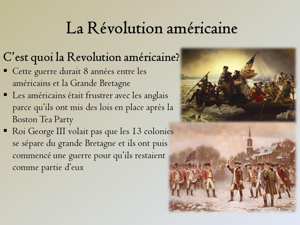 La Révolution américaine Cest quoi la Revolution américaine.