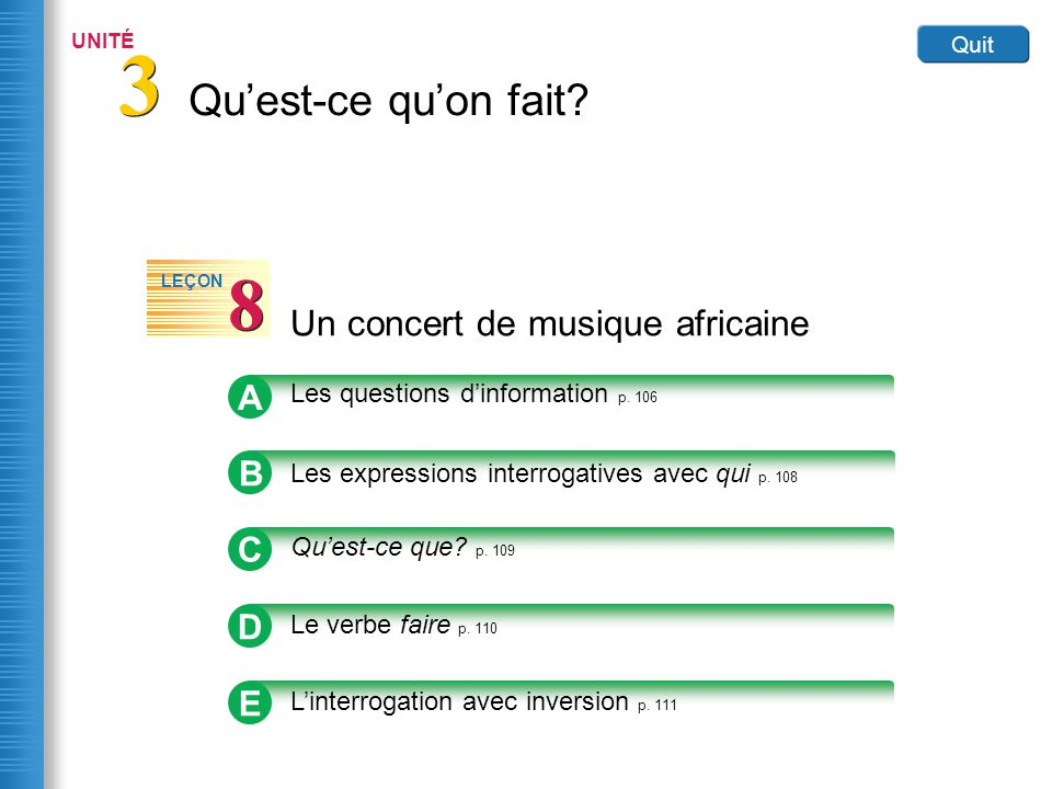 Home Un concert de musique africaine 8 8 LEÇON The questions below ask for specific information and are called INFORMATION QUESTIONS.