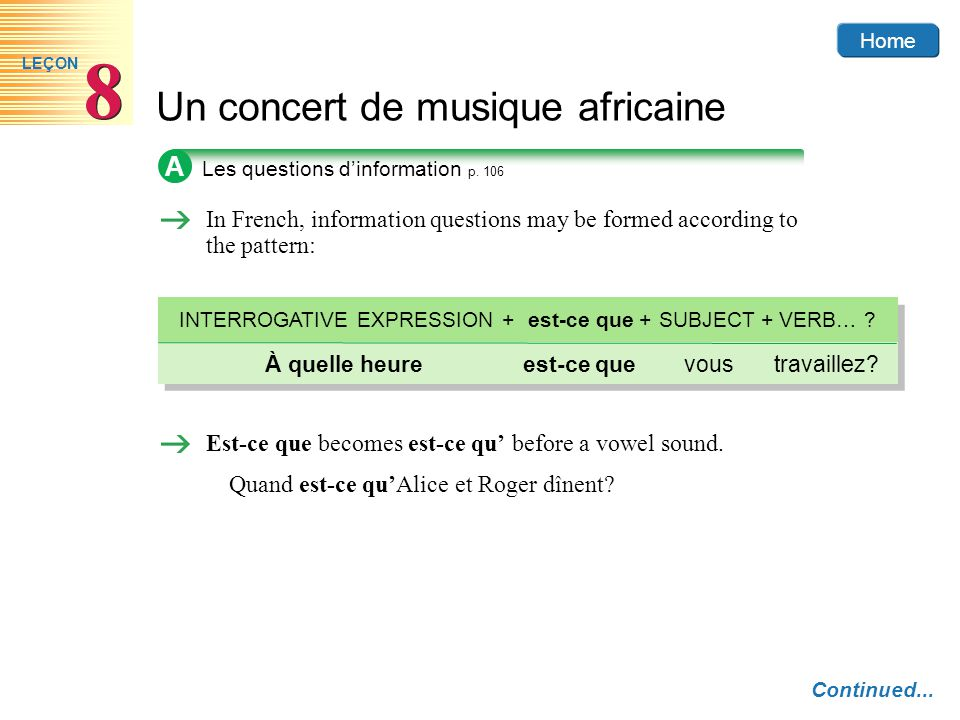 Home Un concert de musique africaine 8 8 LEÇON A In French, information questions may be formed according to the pattern: INTERROGATIVE EXPRESSION +est-ce que +SUBJECT +VERB… .