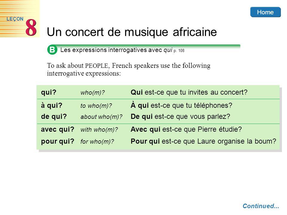 Home Un concert de musique africaine 8 8 LEÇON B Les expressions interrogatives avec qui p.