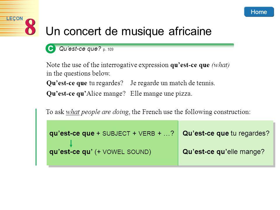 Home Un concert de musique africaine 8 8 LEÇON Note the use of the interrogative expression quest-ce que (what) in the questions below.