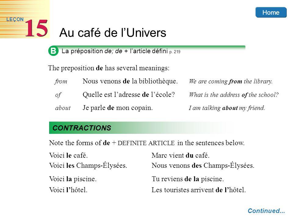 Home Au café de lUnivers 15 LEÇON z There is liaison after des when the next word begins with a vowel sound.