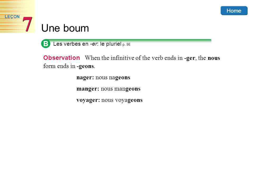 Home Une boum 7 7 LEÇON B Observation When the infinitive of the verb ends in -ger, the nous form ends in -geons.