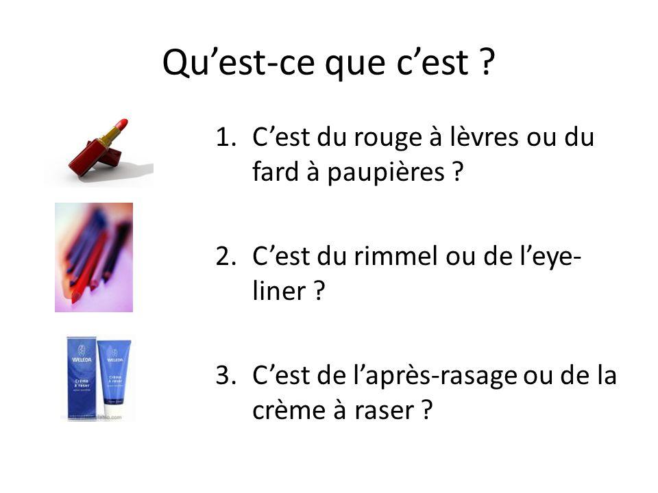 Quest-ce que cest .1.Cest du rouge à lèvres ou du fard à paupières .