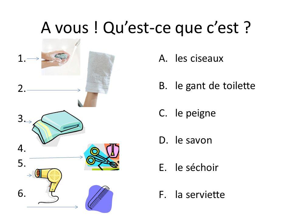 A vous .Quest-ce que cest . 1. 2. 3. 4. 5. 6.